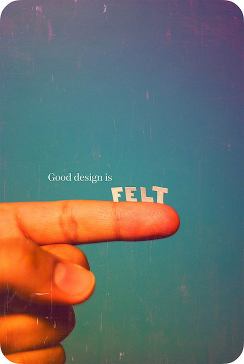 Good design is felt
