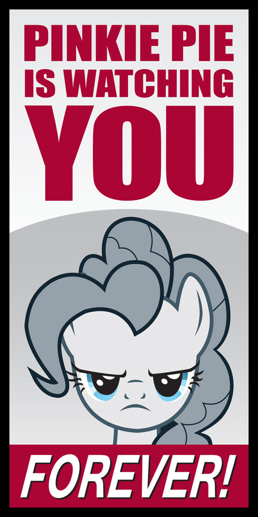 Pinkie Pie Is Watching You...