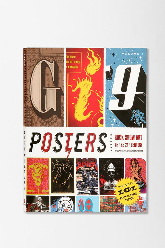 Gig Posters by Clay Hayes... Must have book for poster junkies!