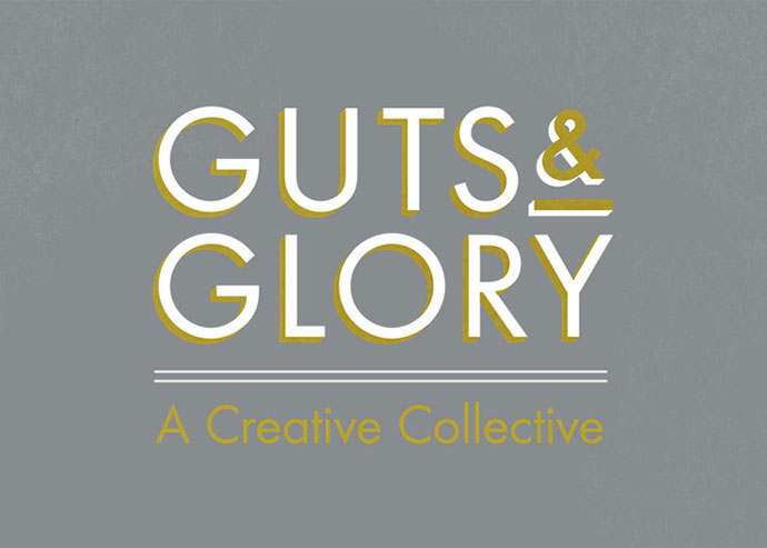 Guts & Glory: A Creative Collective