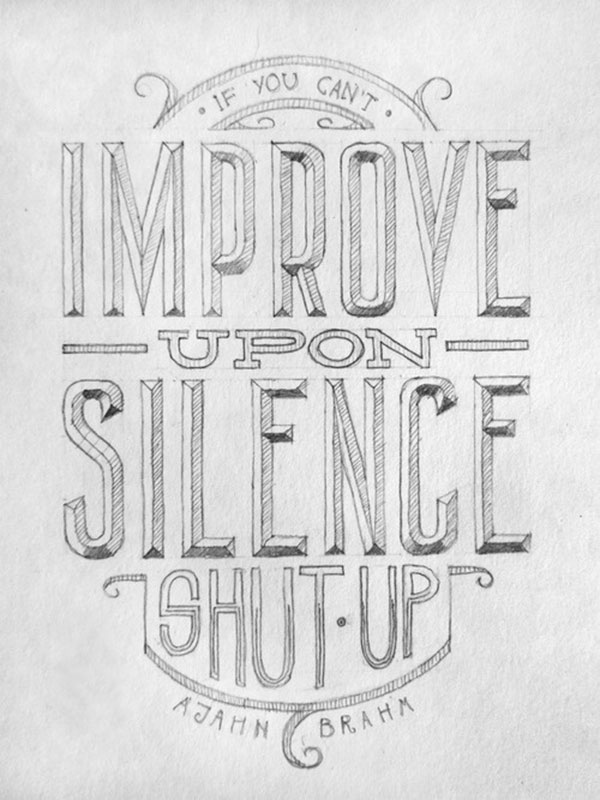 If you cant improve upon silence shut up