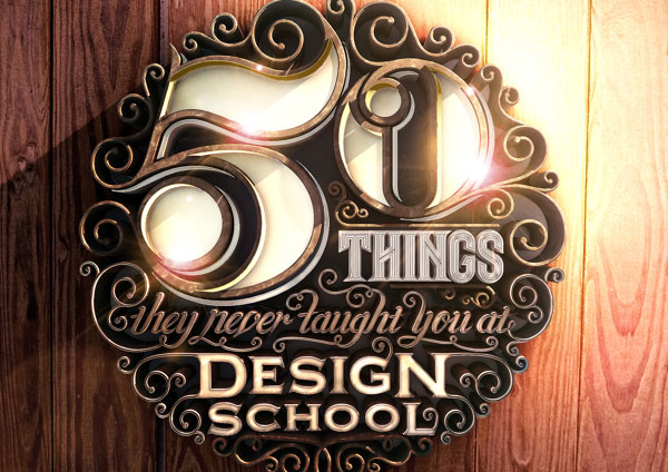 Things They Never Taught You At Design School