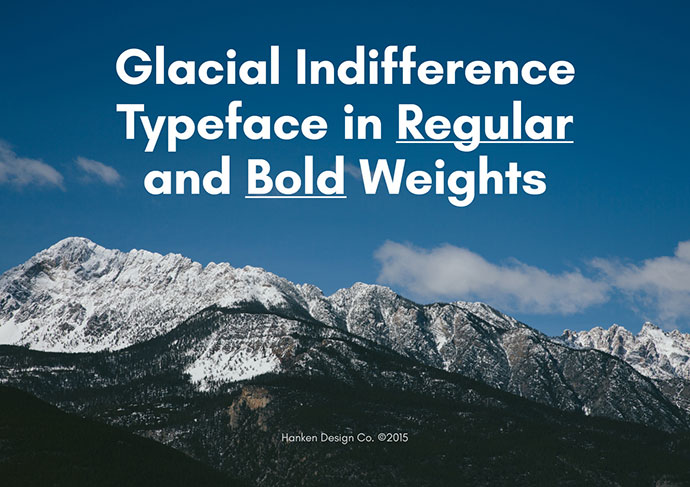 Glacial Indifference is a free and open source sans serif typeface.