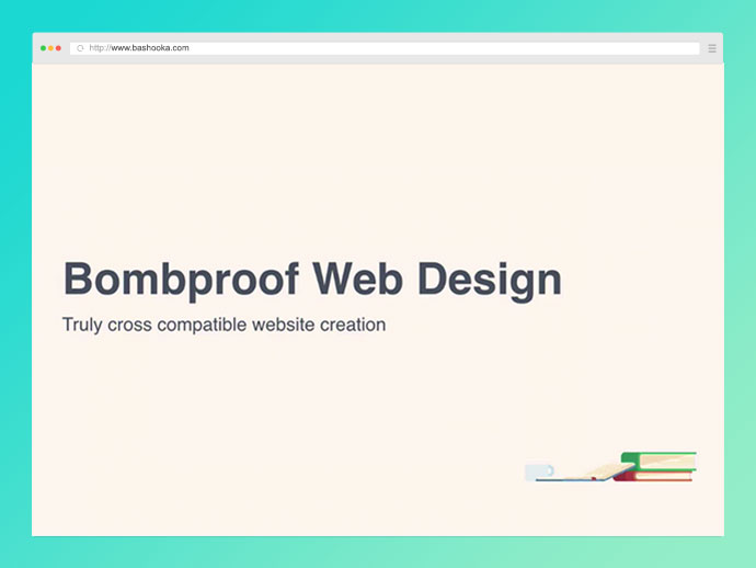 Bombproof Web Design
