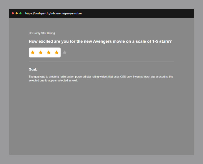 The goal was to create a radio button-powered star rating widget that uses CSS only.