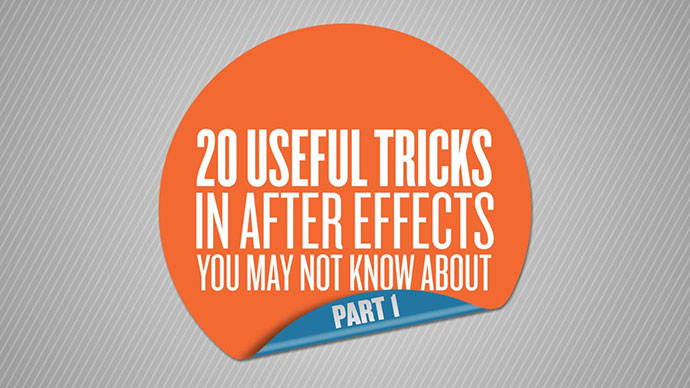 20 Useful Tricks In After Effects You May Not Know About - Part 1 Of 5